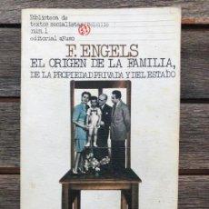 Libros de segunda mano: F. ENGELS. EL ORIGEN DE LA FAMILIA, DE LA PROPIEDAD PRIVADA Y DEL ESTADO. EDITORIAL AYUSO, AÑO 1976. Lote 162886506