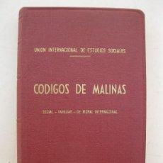 Libros de segunda mano: CÓDIGOS DE MALINAS - SOCIAL - FAMILIAR - DE MORAL - UNIÓN INTERNACIONAL DE ESTUDIOS SOCIALES.. Lote 163372946