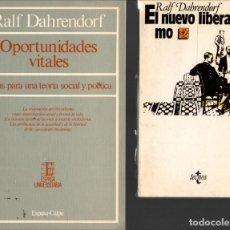 Libros de segunda mano: DOS LIBROS DE RALF DAHRENDORF: EL NUEVO LIBERALISMO + OPORTUNIDADES VITALES. Lote 163670054