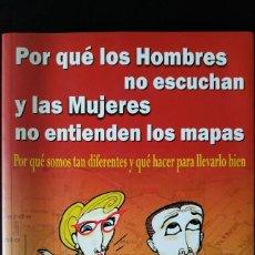 Libros de segunda mano: PORQUÉ LOS HOMBRES NO ESCUCHAN Y LAS MUJERES NO ENTIENDEN LOS MAPAS. Lote 163985006