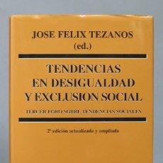 Libros de segunda mano: TENDENCIAS EN DESIGUALDAD Y EXCLUSION SOCIAL. JOSE FELIX TEZANOS (ED). TAPA DURA. Lote 164127266