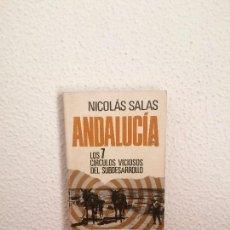Libros de segunda mano: ANDALUCÍA. LOS 7 CÍRCULOS VICIOSOS DEL SUBDESARROLLO - NICOLÁS SALAS - BIBLIOTECA UNIVERSAL PLANETA. Lote 164527862