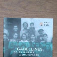 Libros de segunda mano: GABELLINES, DE LES PRIMERES A EMANCIPAR-SE - ISABEL PEÑARUBIA MARQUÉS. Lote 164625922