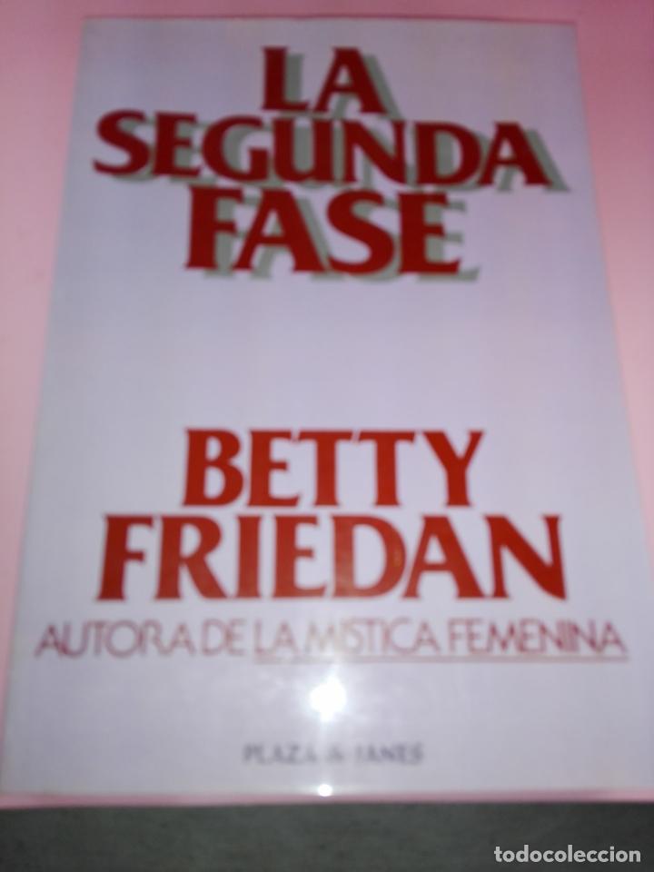 LIBRO-LA SEGUNDA FASE-BETTY FRIEDAN.PLAZA & JANÉS-1ªEDICIÓN-MARZO 1983-EXCELENTE ESTADO-VER FOTOS (Libros de Segunda Mano - Pensamiento - Sociología)