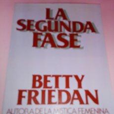 Libros de segunda mano: LIBRO-LA SEGUNDA FASE-BETTY FRIEDAN.PLAZA & JANÉS-1ªEDICIÓN-MARZO 1983-EXCELENTE ESTADO-VER FOTOS. Lote 165124950