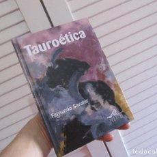 Libros de segunda mano: TAUROÉTICA - FERNANDO SAVATER - EDICIONES TURPIAL, 2011. Lote 165306582