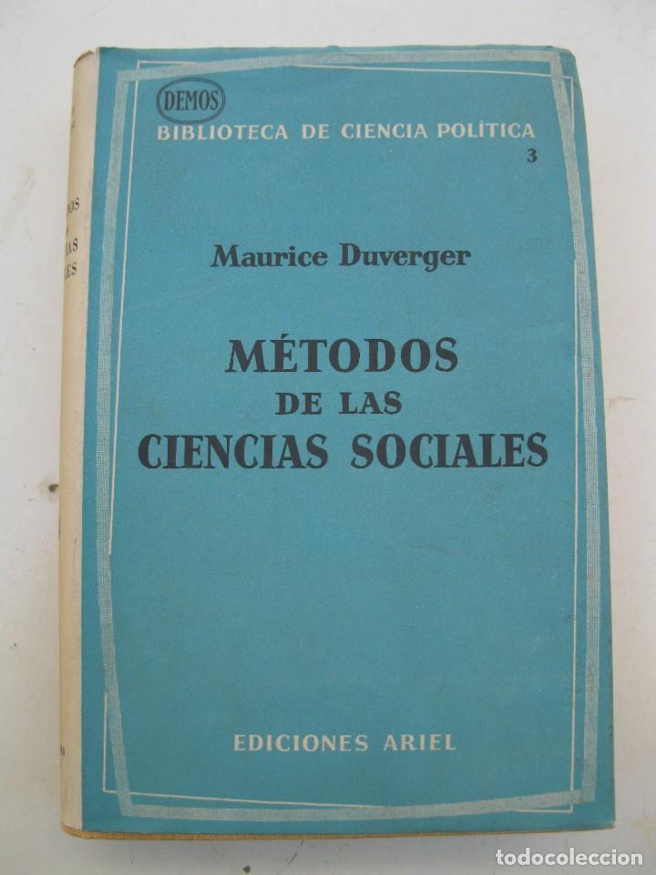 MÉTODOS DE LAS CIENCIAS SOCIALES - MAURICE DUVERGER - EDICIONES ARIEL - AÑO 1962. (Libros de Segunda Mano - Pensamiento - Sociología)