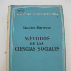 Libros de segunda mano: MÉTODOS DE LAS CIENCIAS SOCIALES - MAURICE DUVERGER - EDICIONES ARIEL - AÑO 1962.. Lote 165356494