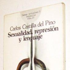 Libros de segunda mano: SEXUALIDAD, REPRESION Y LENGUAJE - CARLOS CASTILLA DEL PINO. Lote 165457330