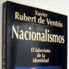 Libros de segunda mano: NACIONALISMOS - EL LABERINTO DE LA IDENTIDAD - XAVIER RUBERT DE VENTOS. Lote 165464186