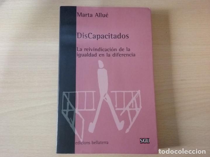 DISCAPACITADOS: LA REIVINDICACIÓN DE LA IGUALDAD EN LA DIFERENCIA - MARTA ALLUE (Libros de Segunda Mano - Pensamiento - Sociología)