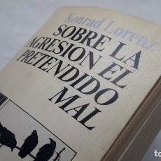 Libros de segunda mano: SOBRE LA AGRESIÓN: EL PRETENDIDO MAL. (KONRAD LORENZ). Lote 165802850