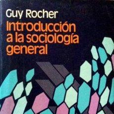 Libros de segunda mano: GUY ROCHER. INTRODUCCIÓN A LA SOCIOLOGÍA GENERAL. BARCELONA. 1977.. Lote 165883194