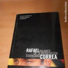 Libros de segunda mano: RAFAEL CORREA, BALANCE DE LA REVOLUCION CIUDADANA.. Lote 166161602