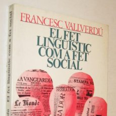 Libros de segunda mano: EL FET LINGUISTIC COM A FET SOCIAL - FRANCESC VALLVERDU - EN CATALAN. Lote 166251854