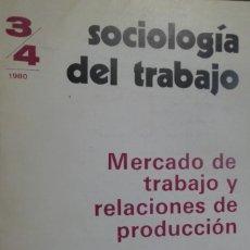Libros de segunda mano: SOCIOLOGÍA DEL TRABAJO. MERCADO DE TRABAJO Y RELACIONES DE PRODUCCIÓN. VV.AA.. Lote 166262378
