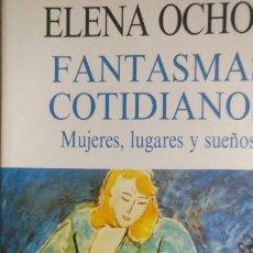 Libros de segunda mano: FANTASMAS COTIDIANOS: MUJERES, LUGARES Y SUEÑOS OCHOA, ELENA ESPASA-CALPE. (1993) 198PP. Lote 166441910
