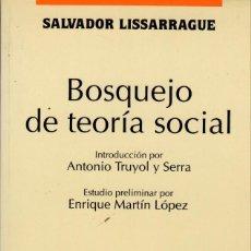 Libros de segunda mano: BOSQUEJO DE TEORÍA SOCIAL / SALVADOR LISSARRAGUE (TECNOS). Lote 166487266