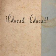 Libros de segunda mano: ¡EDUCADO, EDUCAD!. REMIGIO VILARIÑO. EDITORIAL EL MENSAJERO DEL CORAZON DE JESUS. BILBAO, 1952.. Lote 166497238