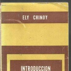 Libros de segunda mano: ELY CHINOY. INTRODUCCION A LA SOCIOLOGIA. PAIDOS. Lote 166648578