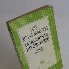 Libros de segunda mano: LA DECISIÓN DE DIVORCIARSE,LUIS ROJAS MARCOS,COLECCIÓN AUSTRAL,ESPASA CALPE,1986.. Lote 166712470