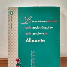 Libros de segunda mano: LAS CONDICIONES DE VIDA DE LA POBLACIÓN POBRE DE LA PROVINCIA DE ALBACETE. ISBN 8489397058.. Lote 166720702