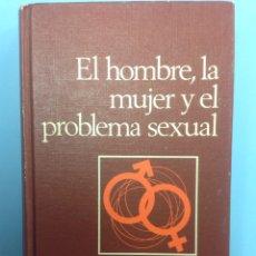 Libros de segunda mano: EL HOMBRE, LA MUJER Y EL PROBLEMA SEXUAL - DR. J. ALGORA GORBEA - 1964. Lote 166920922