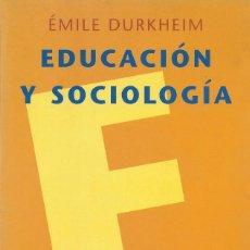Libros de segunda mano: EDUCACIÓN Y SOCIOLOGÍA, ÉMILE DURKHEIM. Lote 166951848