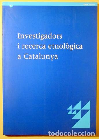 INVESTIGADORS I RECERCA ETNOLÒGICA A CATALUNYA - BARCELONA 2000 (Libros de Segunda Mano - Pensamiento - Sociología)