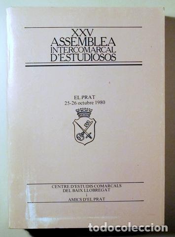 XXV ASSEMBLEA INTERCOMARCAL D'ESTUDIOSOS - EL PRAT 1980 - IL·LUSTRAT (Libros de Segunda Mano - Pensamiento - Sociología)