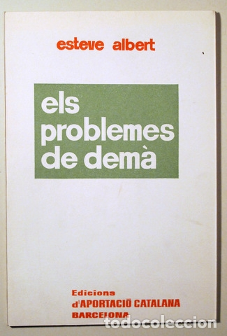 ALBERT, ESTEVE - ELS PROBLEMES DE DEMÀ - BARCELONA 1965 (Libros de Segunda Mano - Pensamiento - Sociología)