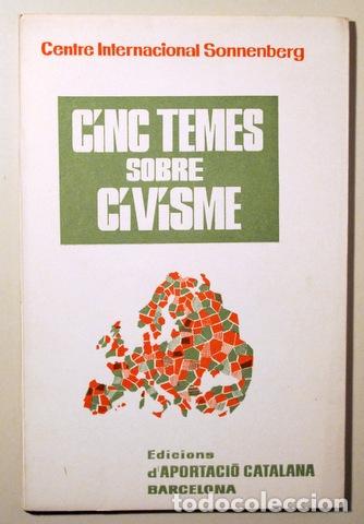 CENTRE INTERNACIONAL SONNENBERG - CINC TEMES SOBRE CIVISME - BARCELONA 1964 (Libros de Segunda Mano - Pensamiento - Sociología)
