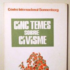 Libros de segunda mano: CENTRE INTERNACIONAL SONNENBERG - CINC TEMES SOBRE CIVISME - BARCELONA 1964. Lote 166975314
