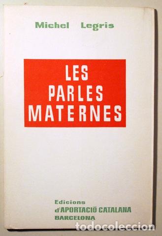 LEGRIS, MICHEL - LES PARLES MATERNES - BARCELONA 1965 (Libros de Segunda Mano - Pensamiento - Sociología)