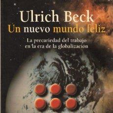 Libri di seconda mano: DOS LIBROS DE ULRICH BECK: UN NUEVO MUNDO FELIZ + LA SOCIEDAD DEL RIESGO GLOBAL. Lote 166999604