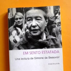 Libros de segunda mano: EM SENTO ESTAFADA. UNA LECTURA DE SIMONE DE BEAUVOIR - ARACELI BRUCH PLA. Lote 167070736