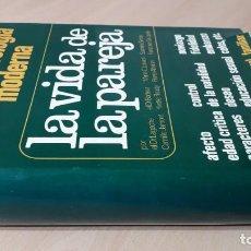 Libros de segunda mano: LA VIDA DE LA PAREJA/ LA PSICOLOGIA MODERNA/ / / H501. Lote 167559204