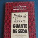 Libros de segunda mano: PUÑO DE HIERRO GUANTE DE SEDA POR. KONOSUKE MÁTSUHITA. Lote 167780408