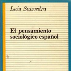 Libros de segunda mano: EL PENSAMIENTO SOCIOLÓGICO ESPAÑOL / LUIS SAAVEDRA. Lote 167787716