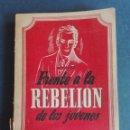 Libros de segunda mano: FRENTE A LA REBELIÓN DE LOS JÓVENES EDITORIAL ATENAS 1952. Lote 167904336