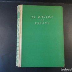 Libros de segunda mano: EL ROSTRO DE ESPAÑA. CONDE.F.J. BENEYTO.J. CANTERO.P. DÍAZ DE...ETC.EDITORIAL NACIONAL AÑO 1947. Lote 167975924