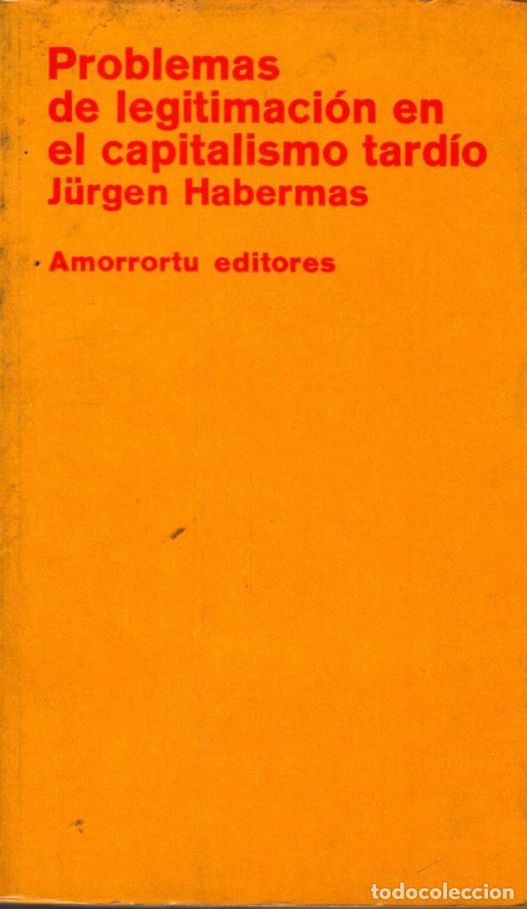 PROBLEMAS DE LEGITIMACIÓN EN EL CAPITALISMO TARDÍO / JÜRGEN HABERMAS (Libros de Segunda Mano - Pensamiento - Sociología)