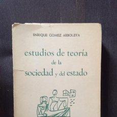 Libros de segunda mano: ESTUDIOS DE TEORÍA DE LA SOCIEDAD Y DEL ESTADO DE ENRIQUE GÓMEZ ARBOLEYA. Lote 168079232