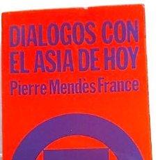 Libros de segunda mano: DIÁLOGOS CON EL ASIA DE HOY. AÑO 1973. Lote 168101768