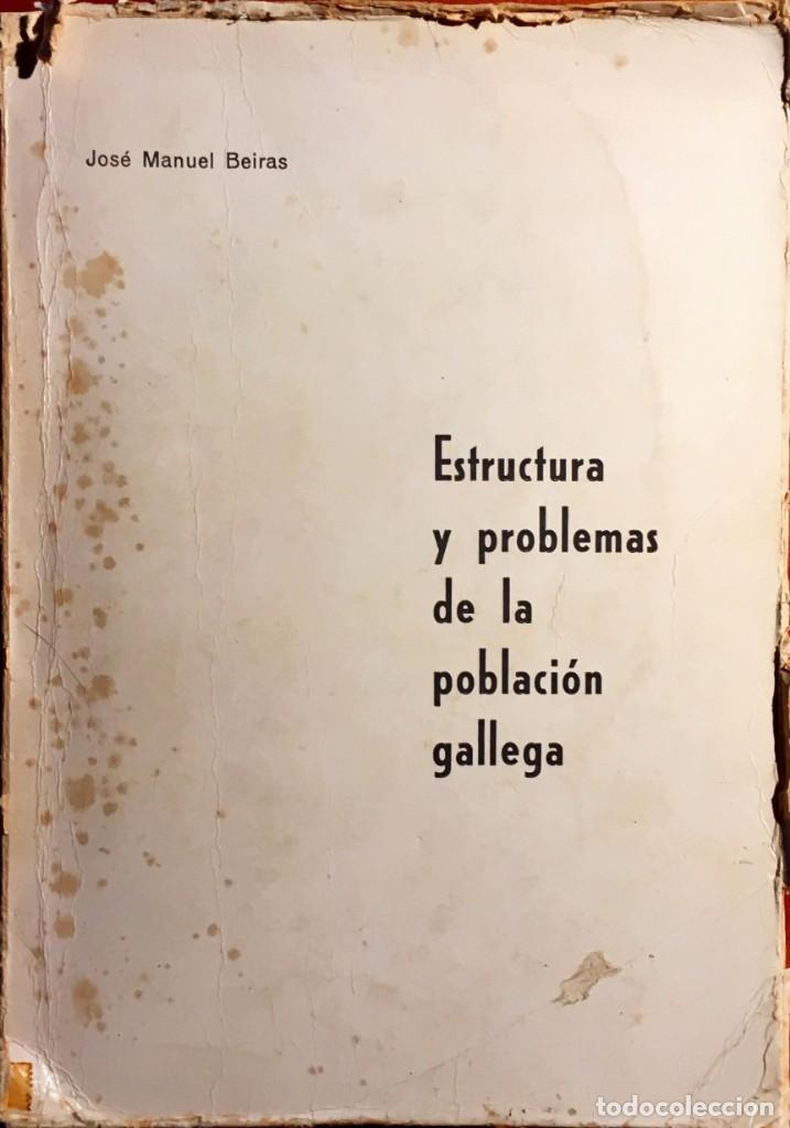 ESTRUCTURA Y PROBLEMAS DE LA POBLACIÓN GALLEGA. JOSÉ MANUEL BEIRAS. (Libros de Segunda Mano - Pensamiento - Sociología)