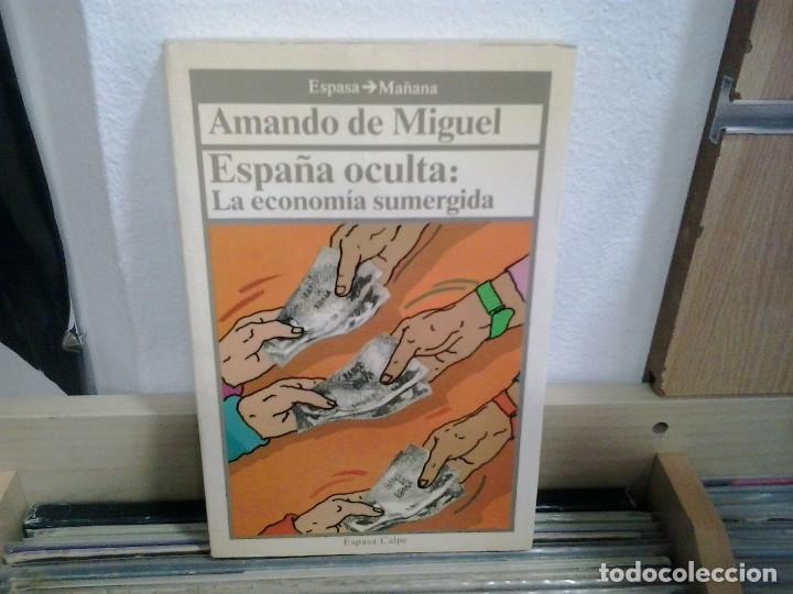 LMV - ESPAÑA OCULTA: LA ECONOMÍA SUMERGIDA. AMANDO DE MIGUEL (Libros de Segunda Mano - Pensamiento - Sociología)