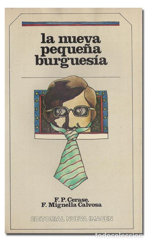 CERASE (FRANCO PAOLO) Y MIGNELA CALVOSA (FIAMMETTA).– LA NUEVA PEQUEÑA BURGUESÍA. 1980 (Libros de Segunda Mano - Pensamiento - Sociología)