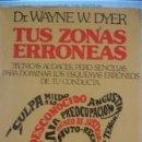 Libros de segunda mano: TUS ZONAS ERRONEAS DR. WAYNE W. DYER - PORTAL DEL COL·LECCIONISTA *****. Lote 168165428