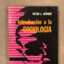 Libros de segunda mano: INTRODUCCIÓN A LA SOCIOLOGÍA (UNA PERSPECTIVA HUMANÍSTICA). PETER L. BERGER. EDITORIAL LIMUSA 1984.. Lote 168209736
