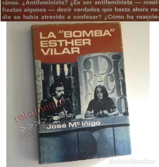 LA BOMBA ESTHER VILAR - LIBRO JOSÉ Mª ÍÑIGO - DEFENSORA DEL DERECHO DEL VARÓN - ¿ ANTI- HEMBRISTA ? (Libros de Segunda Mano - Pensamiento - Sociología)